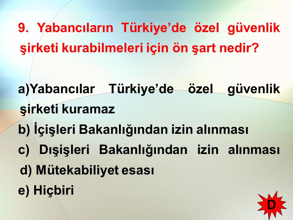 9. Yabancıların Türkiye'de özel güvenlik şirketi kurabilmeleri için ön şart nedir