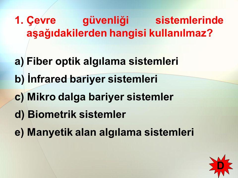 Çevre güvenliği sistemlerinde aşağıdakilerden hangisi kullanılmaz