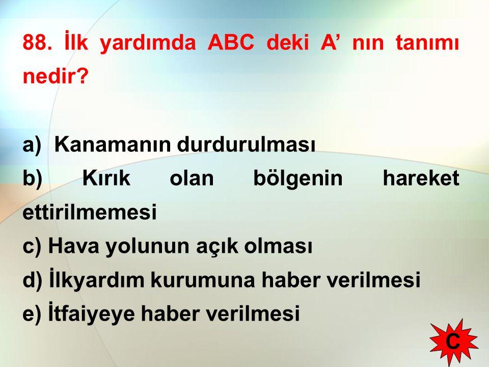 88. İlk yardımda ABC deki A' nın tanımı nedir