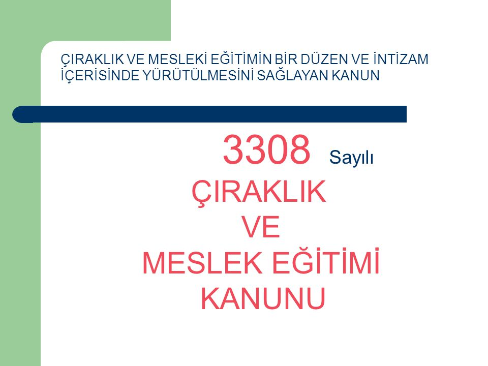 3308 Sayılı ÇIRAKLIK VE MESLEK EĞİTİMİ KANUNU