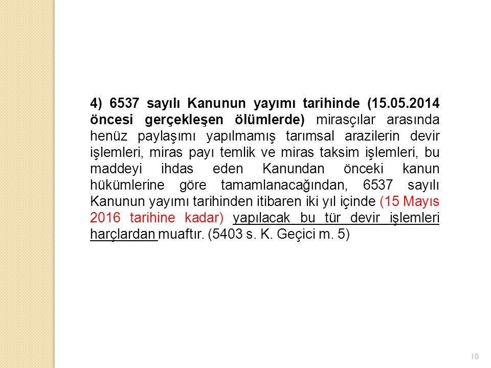4) 6537 sayılı Kanunun yayımı tarihinde (15. 05