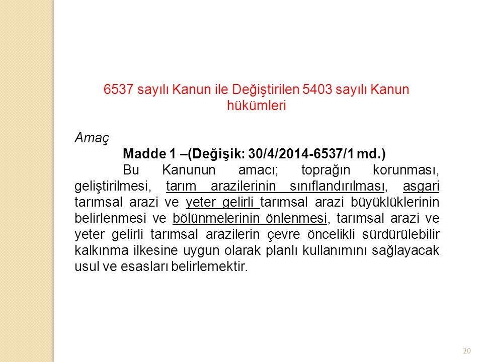 6537 sayılı Kanun ile Değiştirilen 5403 sayılı Kanun hükümleri