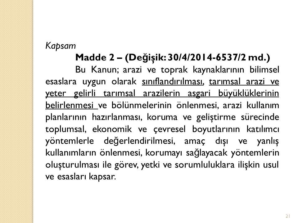 Kapsam Madde 2 – (Değişik: 30/4/2014-6537/2 md.)