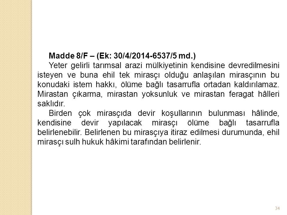 Madde 8/F – (Ek: 30/4/2014-6537/5 md.)