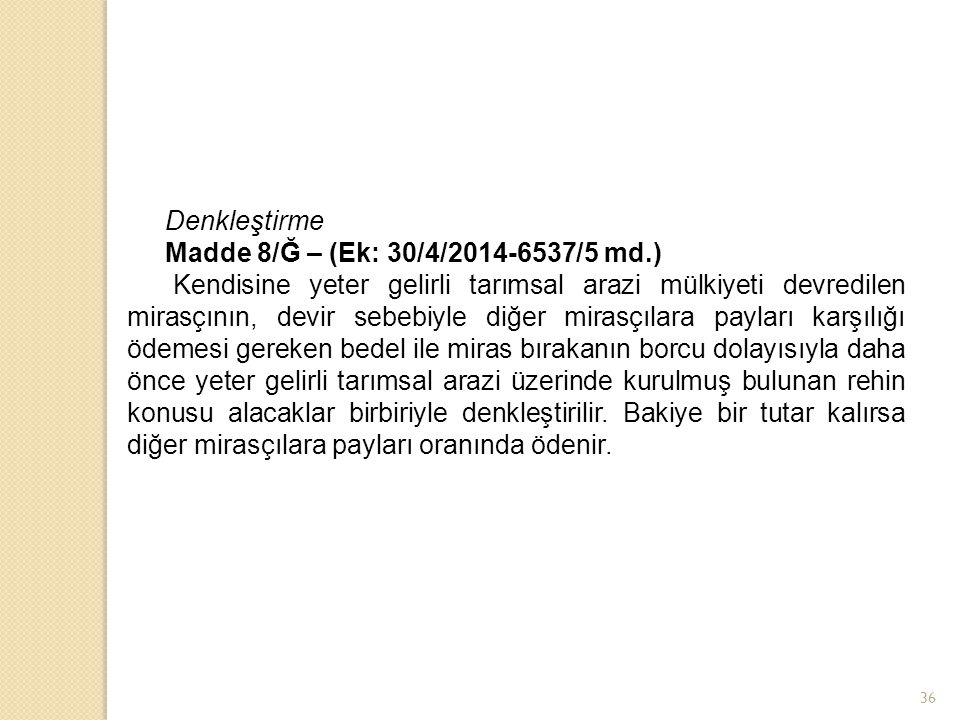 Denkleştirme Madde 8/Ğ – (Ek: 30/4/2014-6537/5 md.)