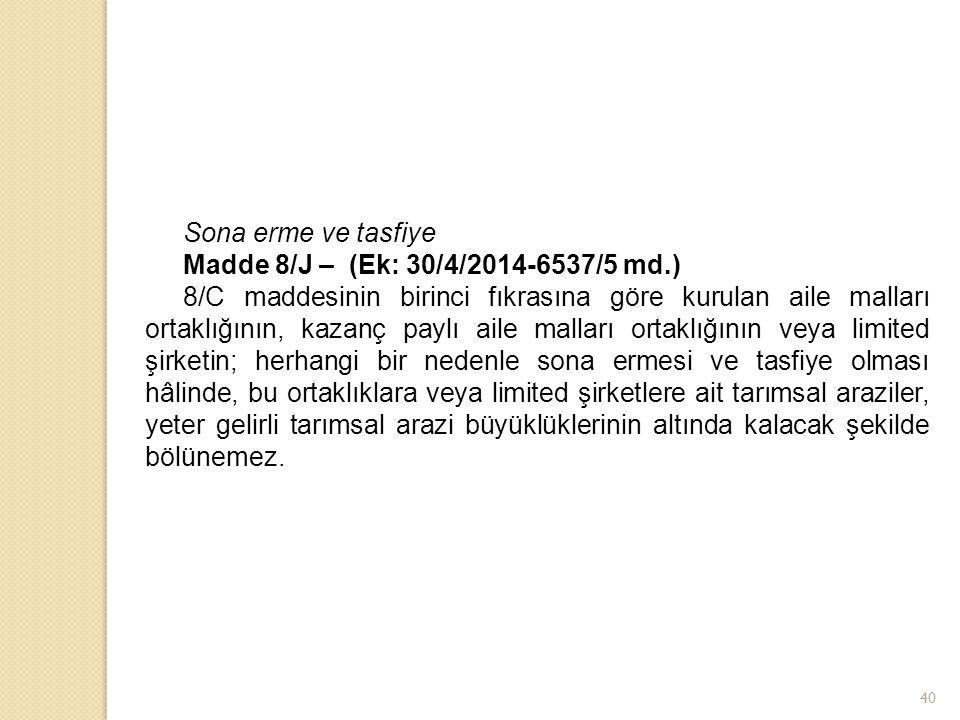 Sona erme ve tasfiye Madde 8/J – (Ek: 30/4/2014-6537/5 md.)