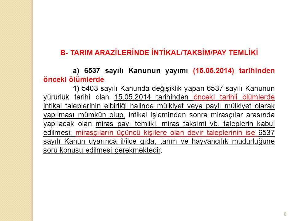 B- TARIM ARAZİLERİNDE İNTİKAL/TAKSİM/PAY TEMLİKİ