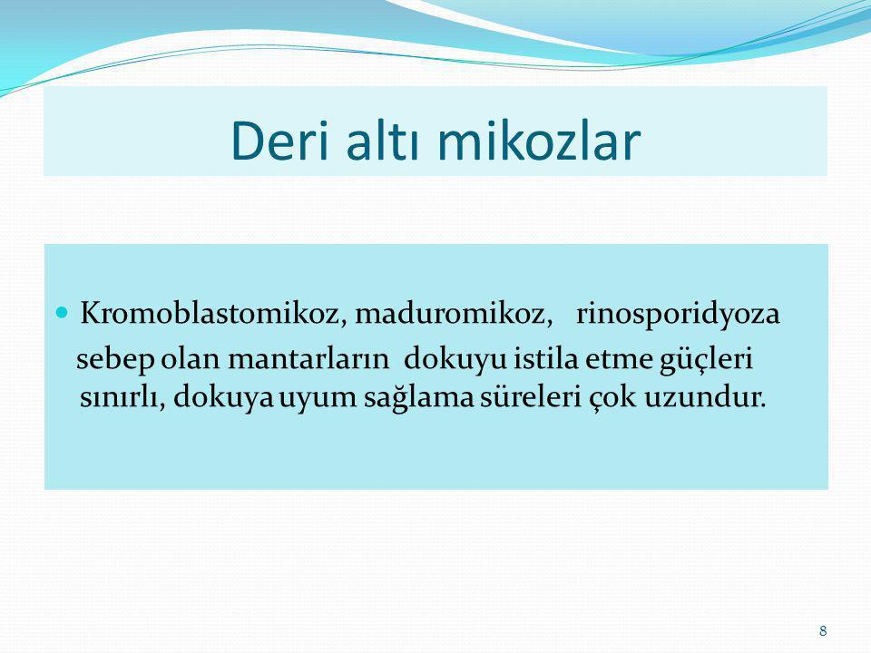Deri altı mikozlar Kromoblastomikoz, maduromikoz, rinosporidyoza