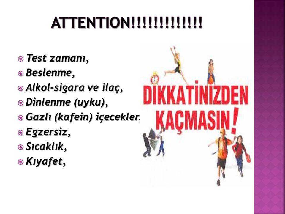 Attention!!!!!!!!!!!!! Test zamanı, Beslenme, Alkol-sigara ve ilaç,