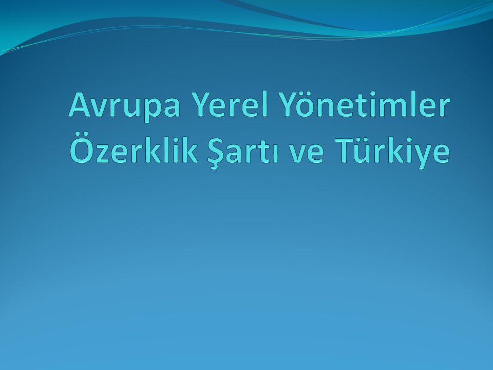 Avrupa Yerel Yönetimler Özerklik Şartı ve Türkiye