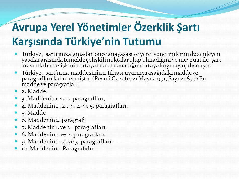 Avrupa Yerel Yönetimler Özerklik Şartı Karşısında Türkiye'nin Tutumu
