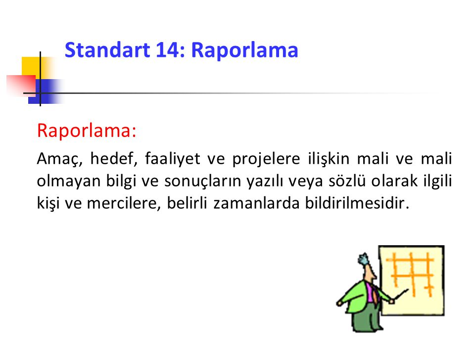 Standart 14: Raporlama Raporlama: