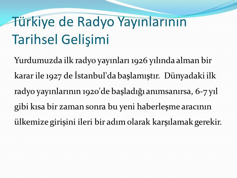 Türkiye de Radyo Yayınlarının Tarihsel Gelişimi
