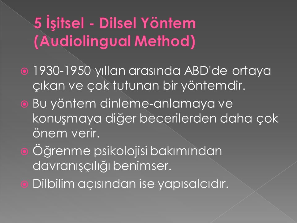 5 İşitsel - Dilsel Yöntem (Audiolingual Method)