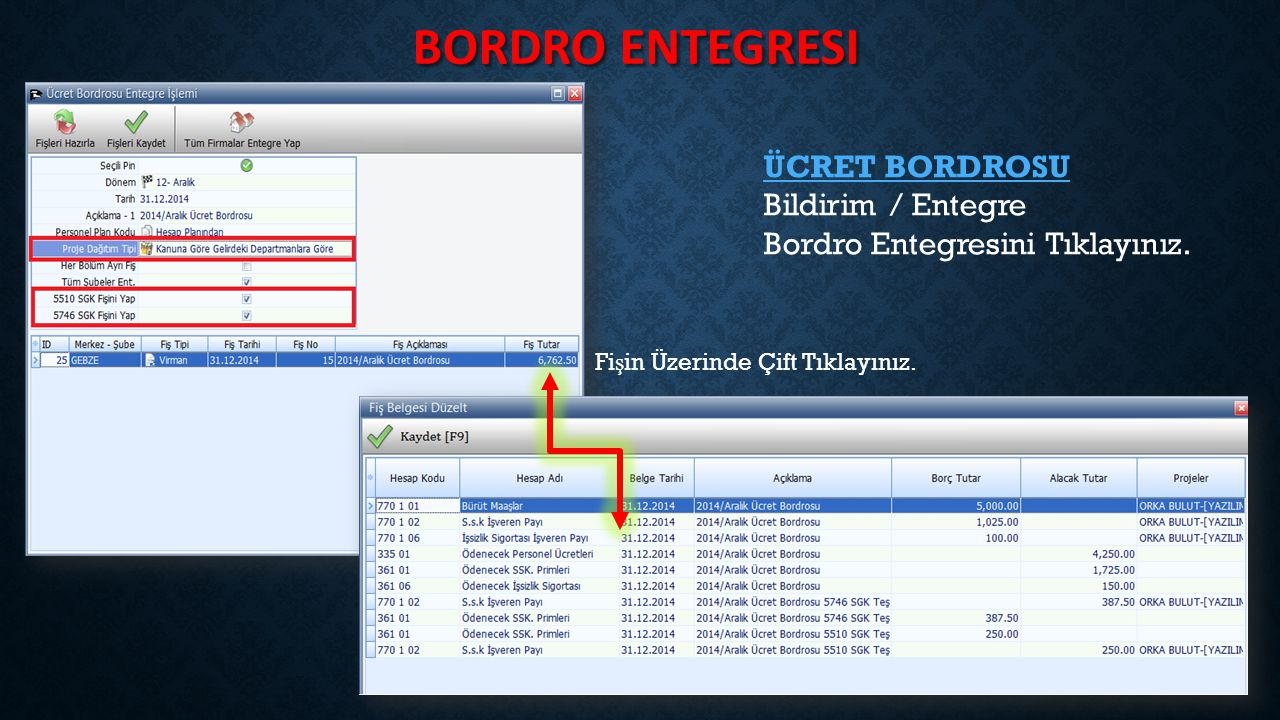 Bordro entegresi ÜCRET BORDROSU Bildirim / Entegre