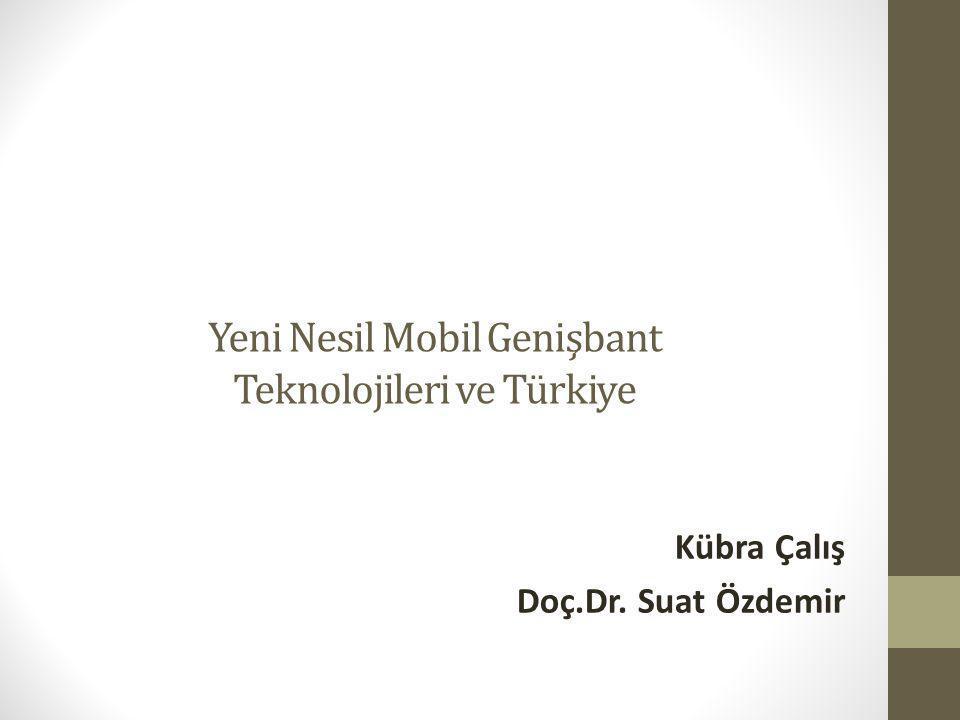 Yeni Nesil Mobil Genişbant Teknolojileri ve Türkiye