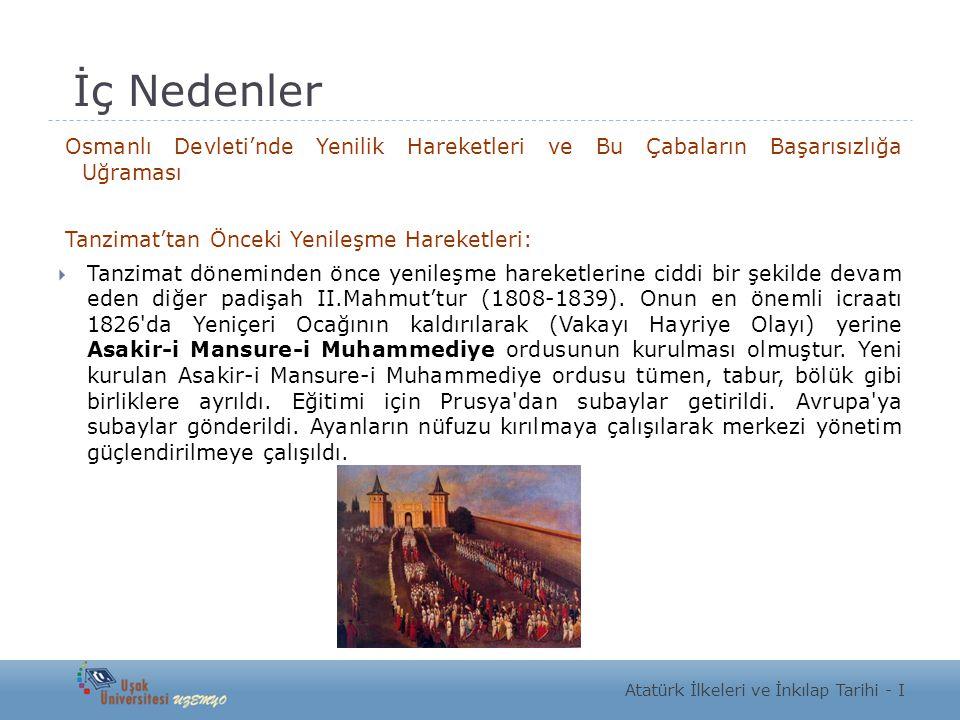 İç Nedenler Osmanlı Devleti'nde Yenilik Hareketleri ve Bu Çabaların Başarısızlığa Uğraması. Tanzimat'tan Önceki Yenileşme Hareketleri: