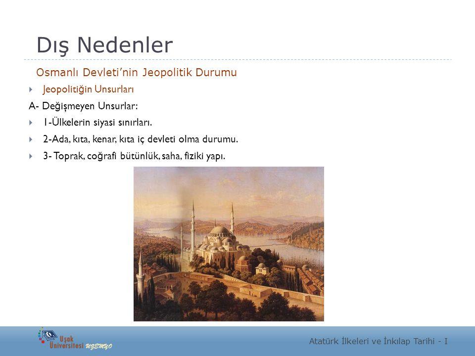Dış Nedenler Osmanlı Devleti'nin Jeopolitik Durumu