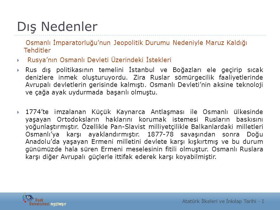 Dış Nedenler Osmanlı İmparatorluğu'nun Jeopolitik Durumu Nedeniyle Maruz Kaldığı Tehditler. Rusya'nın Osmanlı Devleti Üzerindeki İstekleri.