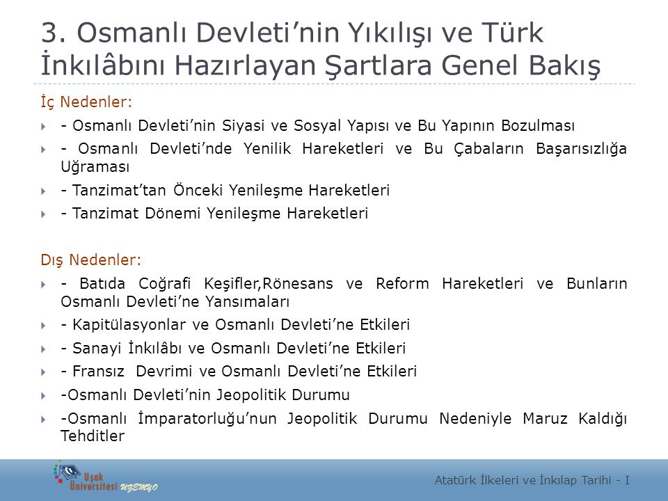 3. Osmanlı Devleti'nin Yıkılışı ve Türk İnkılâbını Hazırlayan Şartlara Genel Bakış