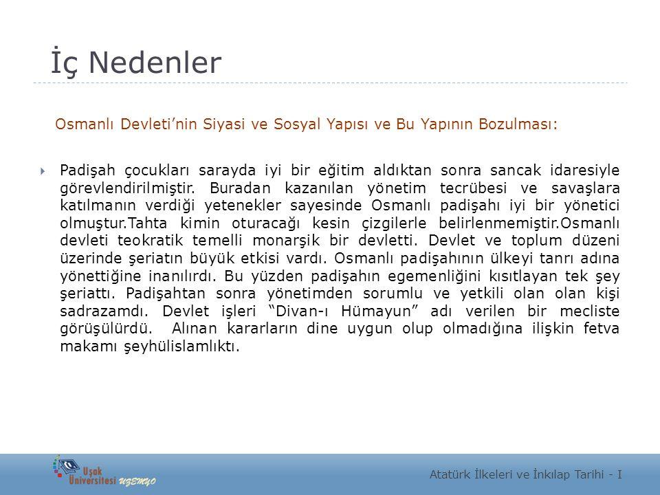 İç Nedenler Osmanlı Devleti'nin Siyasi ve Sosyal Yapısı ve Bu Yapının Bozulması: