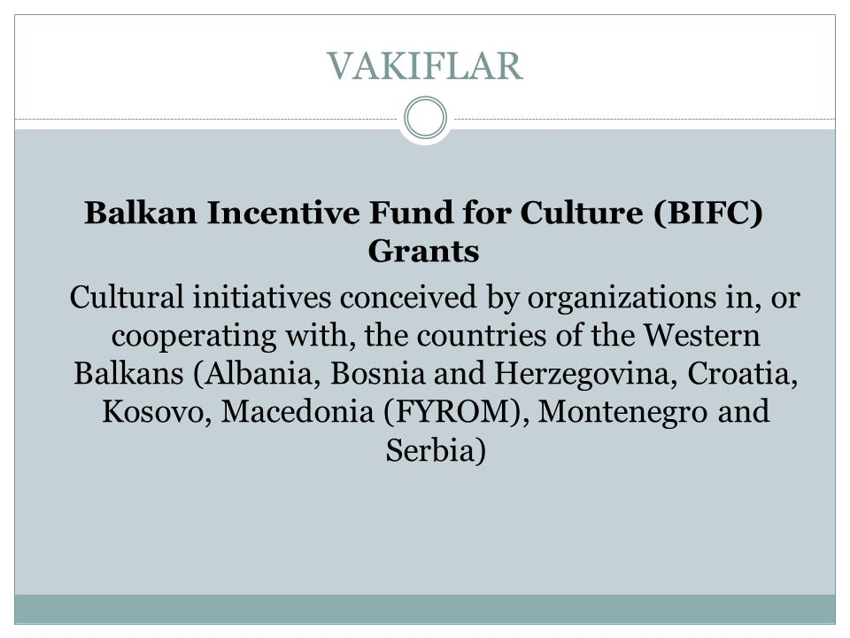 Balkan Incentive Fund for Culture (BIFC) Grants