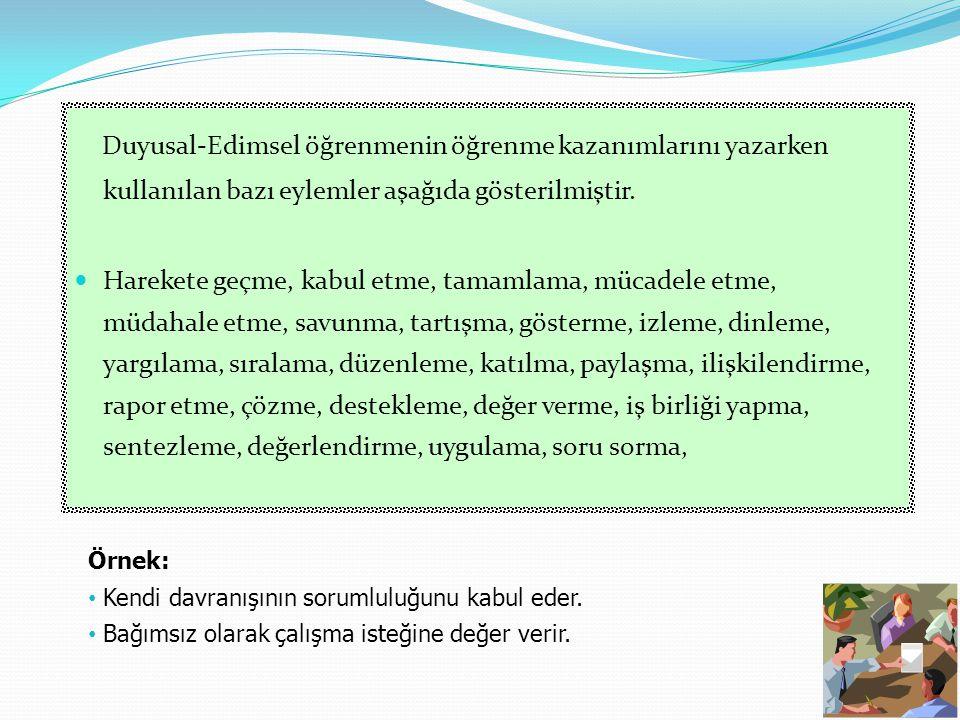 Duyusal-Edimsel öğrenmenin öğrenme kazanımlarını yazarken kullanılan bazı eylemler aşağıda gösterilmiştir.