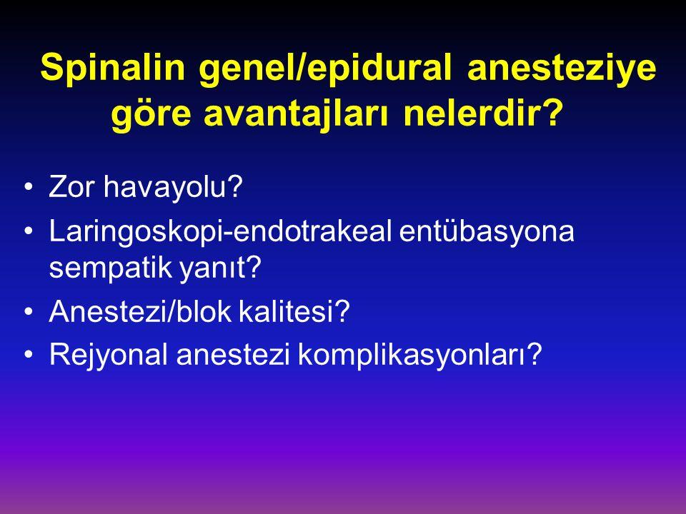 Spinalin genel/epidural anesteziye göre avantajları nelerdir