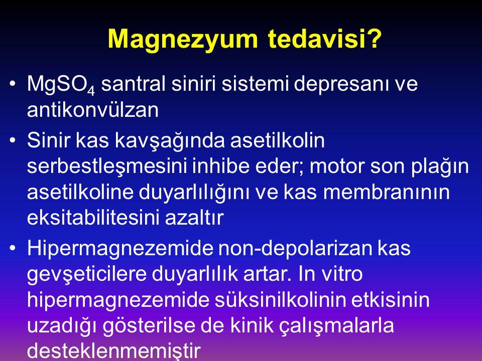 Magnezyum tedavisi MgSO4 santral siniri sistemi depresanı ve antikonvülzan.