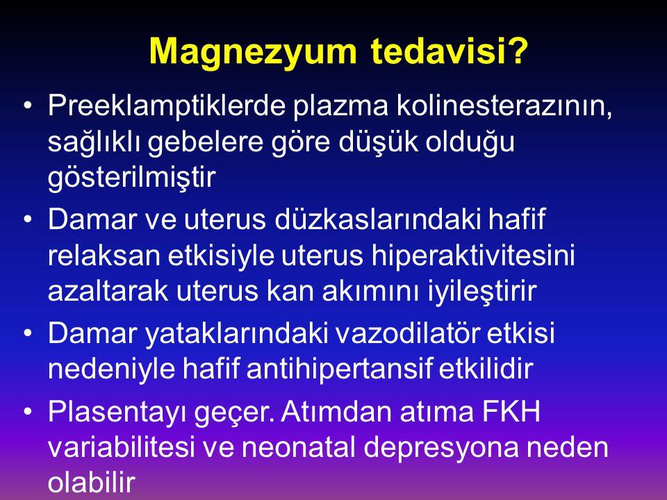 Magnezyum tedavisi Preeklamptiklerde plazma kolinesterazının, sağlıklı gebelere göre düşük olduğu gösterilmiştir.