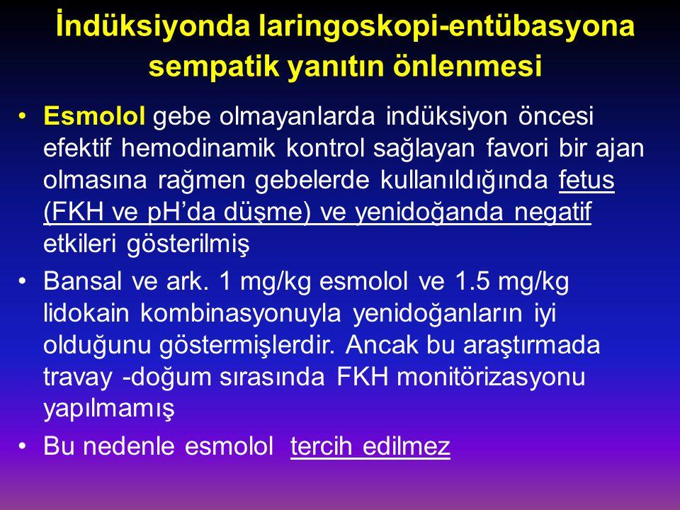İndüksiyonda laringoskopi-entübasyona sempatik yanıtın önlenmesi