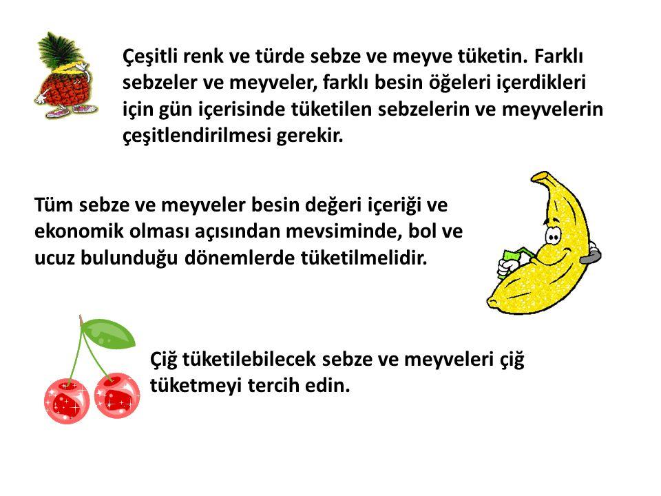 Çeşitli renk ve türde sebze ve meyve tüketin