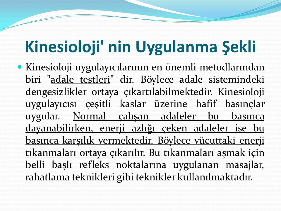 Kinesioloji nin Uygulanma Şekli