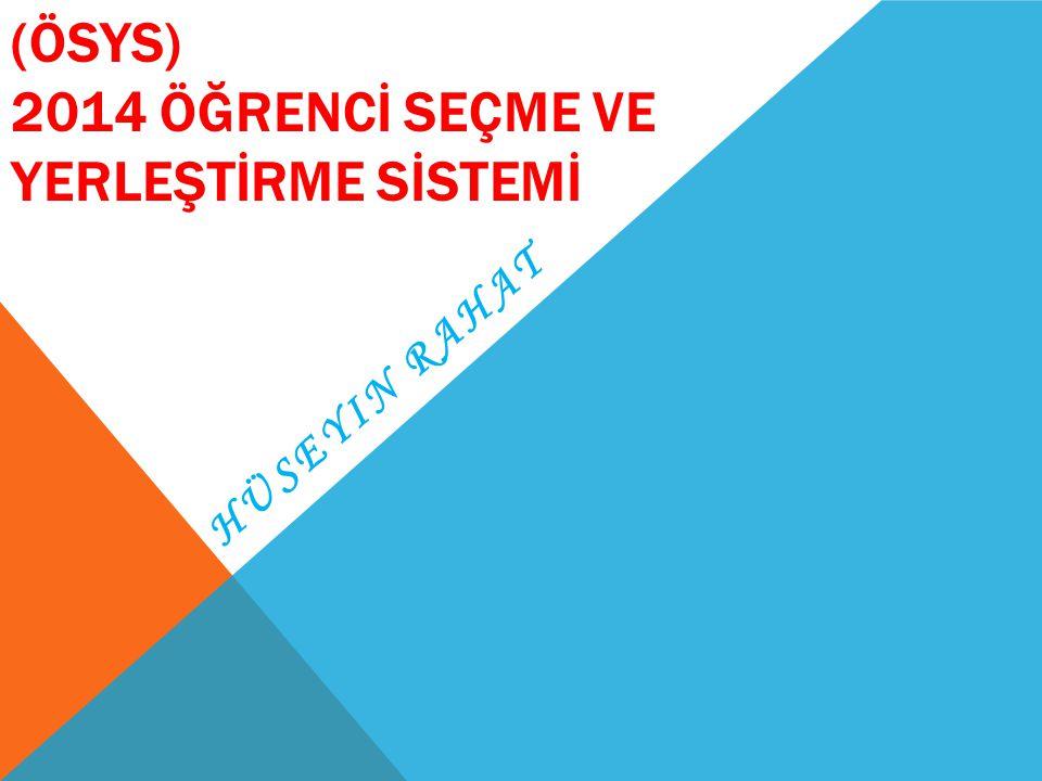 (ÖSYS) 2014 ÖĞRENCİ SEÇME VE YERLEŞTİRME SİSTEMİ