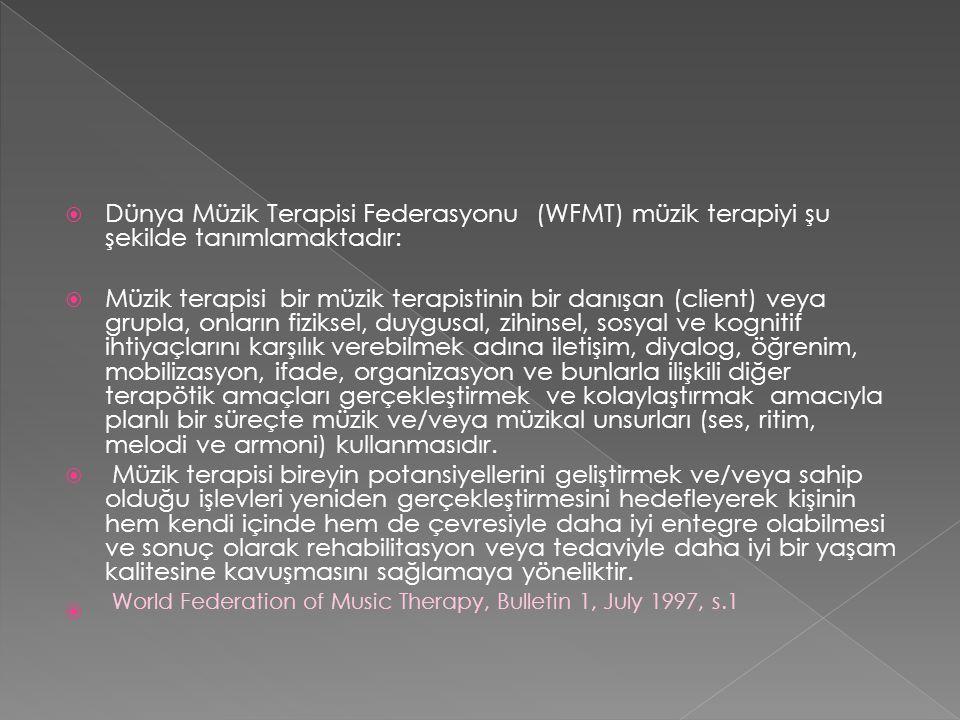 Dünya Müzik Terapisi Federasyonu (WFMT) müzik terapiyi şu şekilde tanımlamaktadır: