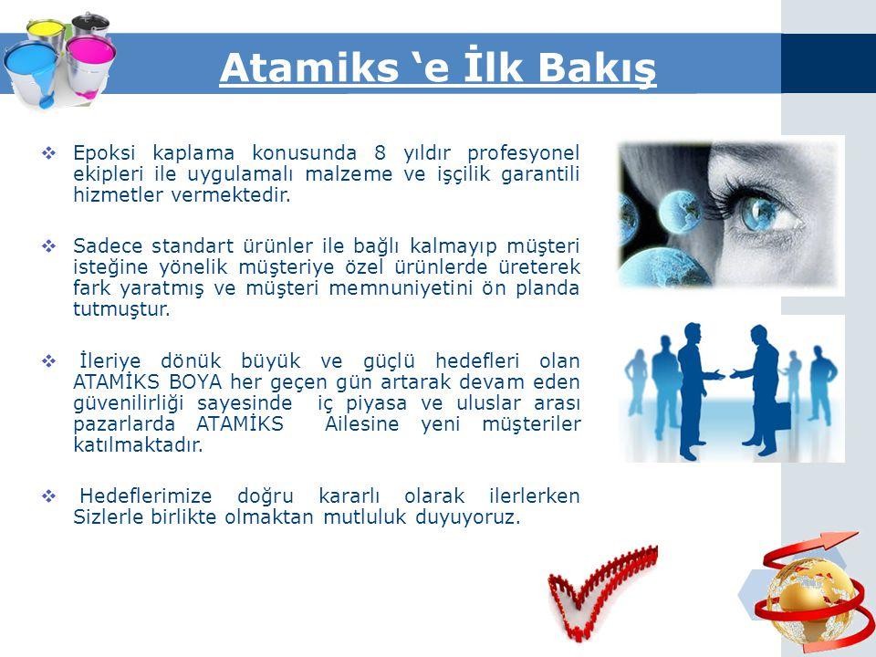 Atamiks 'e İlk Bakış Epoksi kaplama konusunda 8 yıldır profesyonel ekipleri ile uygulamalı malzeme ve işçilik garantili hizmetler vermektedir.