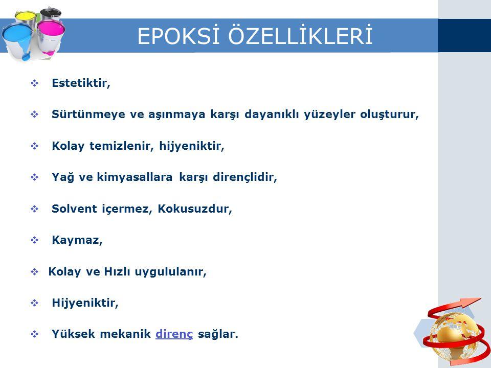 EPOKSİ ÖZELLİKLERİ Estetiktir,