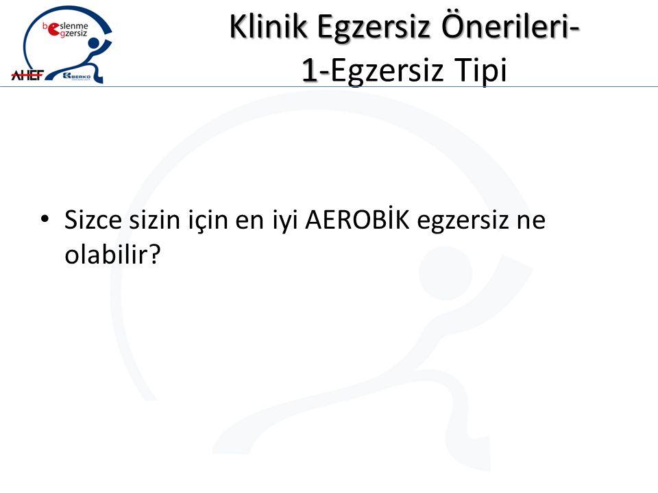 Klinik Egzersiz Önerileri- 1-Egzersiz Tipi
