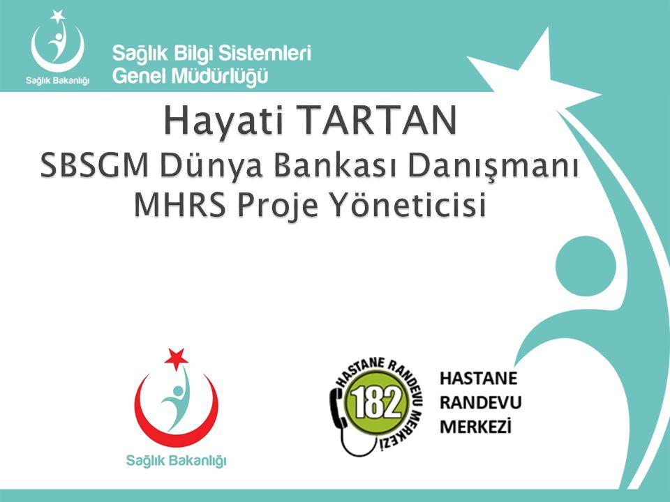 Hayati TARTAN SBSGM Dünya Bankası Danışmanı MHRS Proje Yöneticisi