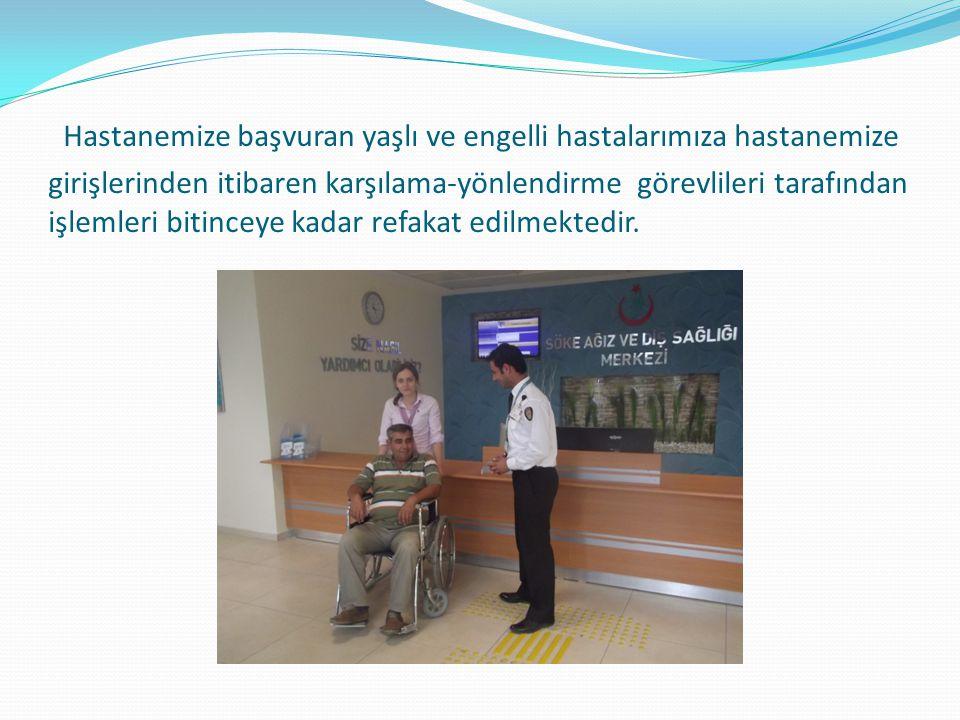 Hastanemize başvuran yaşlı ve engelli hastalarımıza hastanemize girişlerinden itibaren karşılama-yönlendirme görevlileri tarafından işlemleri bitinceye kadar refakat edilmektedir.
