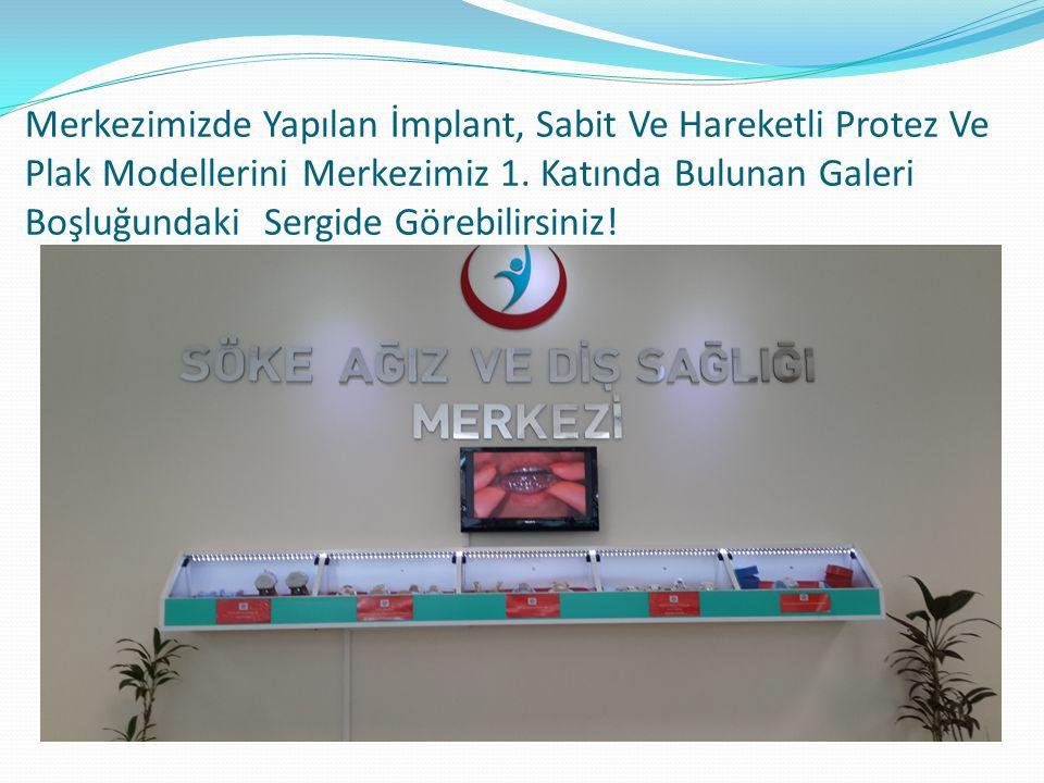 Merkezimizde Yapılan İmplant, Sabit Ve Hareketli Protez Ve Plak Modellerini Merkezimiz 1.