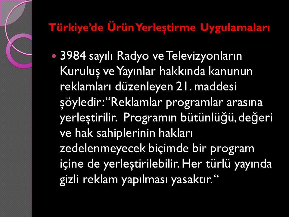 Türkiye'de Ürün Yerleştirme Uygulamaları