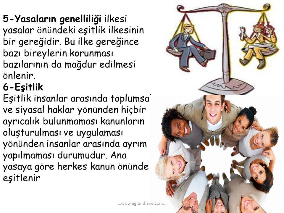 5-Yasaların genelliliği ilkesi yasalar önündeki eşitlik ilkesinin bir gereğidir. Bu ilke gereğince bazı bireylerin korunması bazılarının da mağdur edilmesi önlenir.