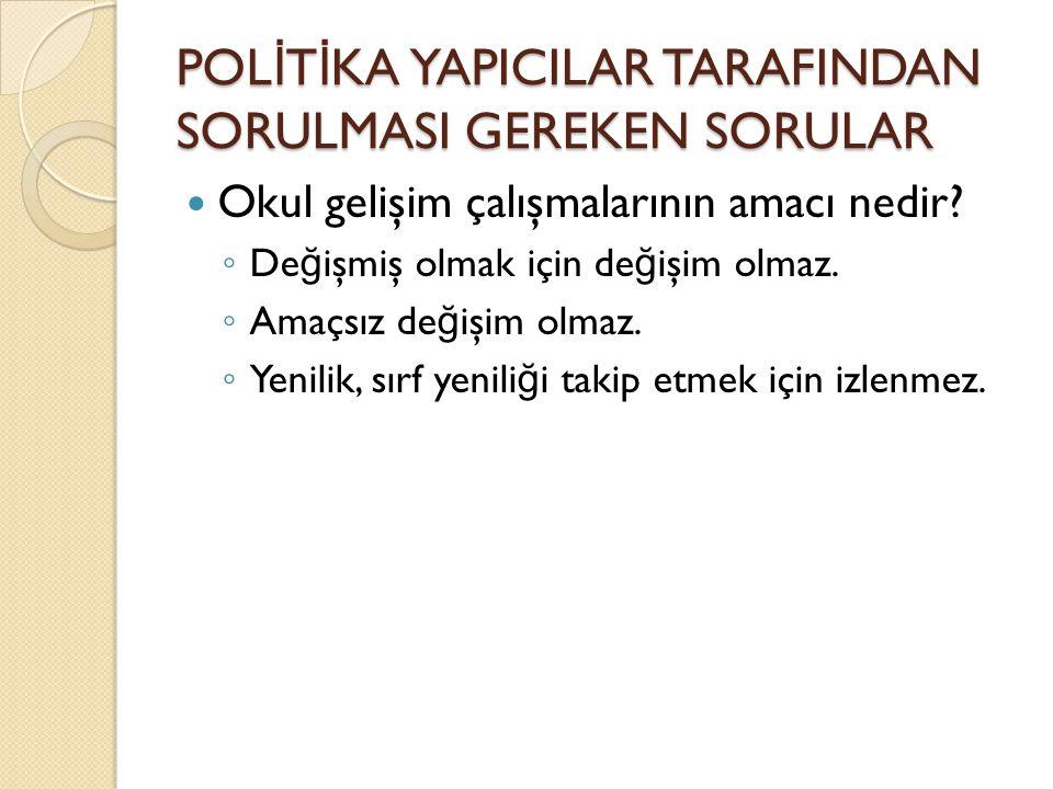 POLİTİKA YAPICILAR TARAFINDAN SORULMASI GEREKEN SORULAR
