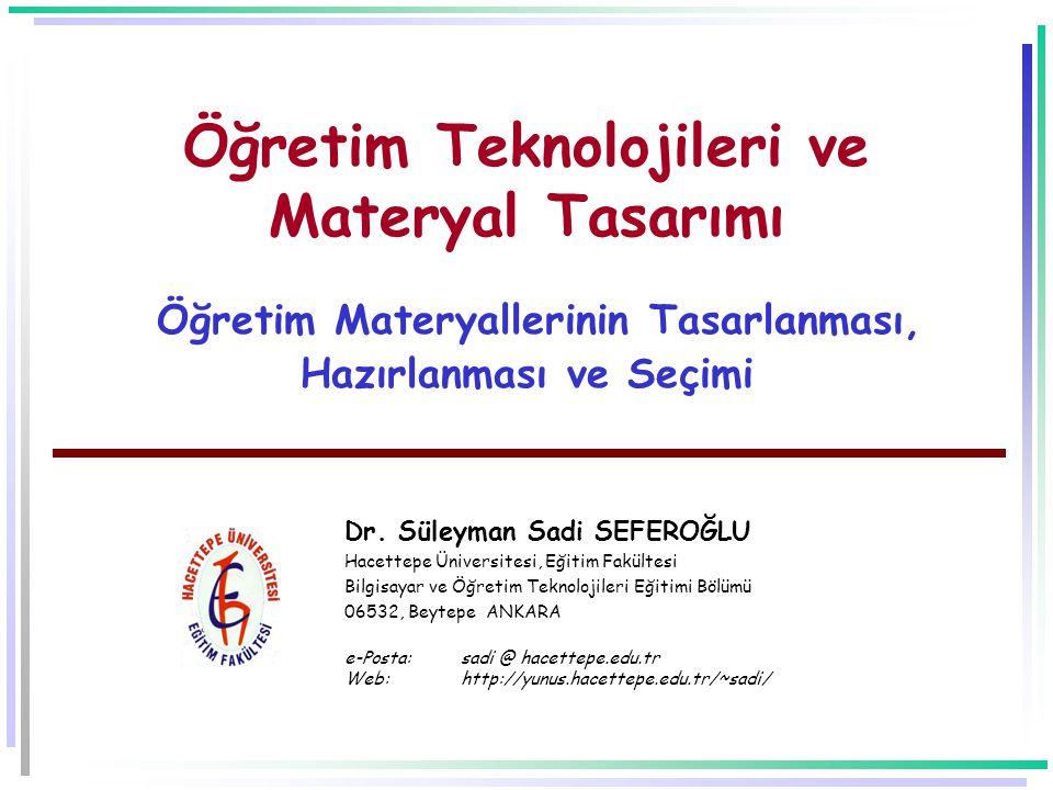 Öğretim Teknolojileri ve Materyal Tasarımı Öğretim Materyallerinin Tasarlanması, Hazırlanması ve Seçimi