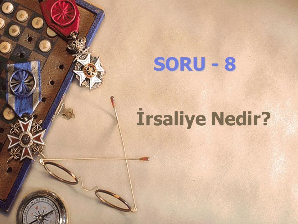 SORU - 8 İrsaliye Nedir