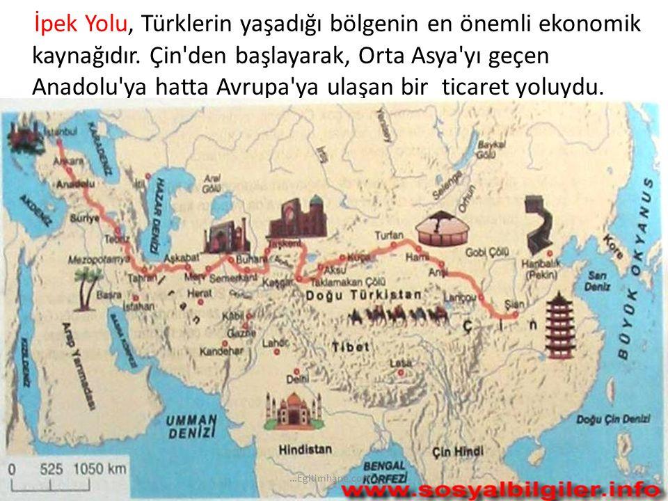 İpek Yolu, Türklerin yaşadığı bölgenin en önemli ekonomik kaynağıdır