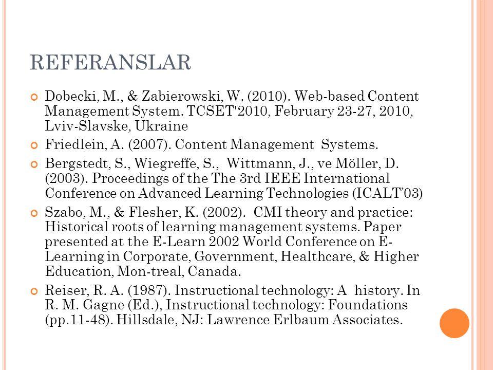 REFERANSLAR Dobecki, M., & Zabierowski, W. (2010). Web-based Content Management System. TCSET 2010, February 23-27, 2010, Lviv-Slavske, Ukraine.