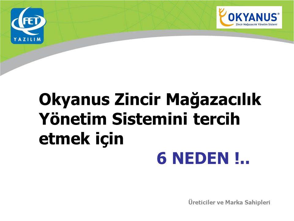 Okyanus Zincir Mağazacılık Yönetim Sistemini tercih etmek için