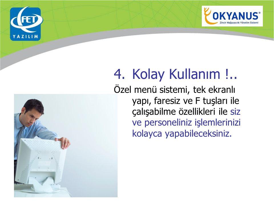 4. Kolay Kullanım !..